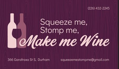 Squeeze me, Stomp me, Make me Wine